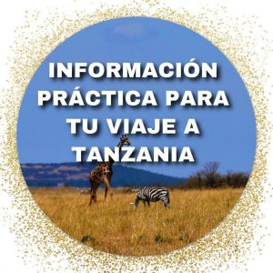 TANZANIA    Información práctica para tu viaje