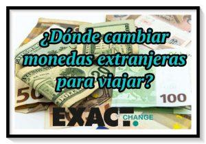 Exact Change: Mejor opción de cambio de moneda extranjera para viajar