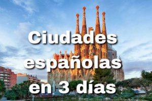 Ciudades españolas en 3 días || Ideal para escapadas de fines de semana