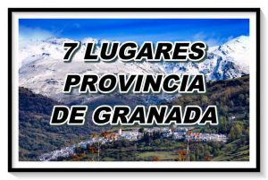 Los 7 lugares imprescindibles para visitar en la provincia de Granada