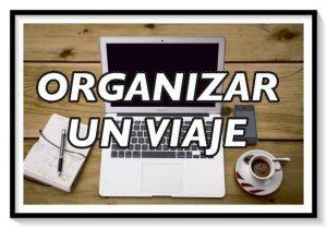 Organizar un viaje || 7 Consejos para organizarlo correctamente