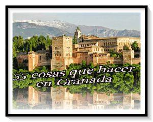 55 cosas que hacer en Granada que no debes perderte